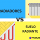 suelo radiante o radiadores instalfrica